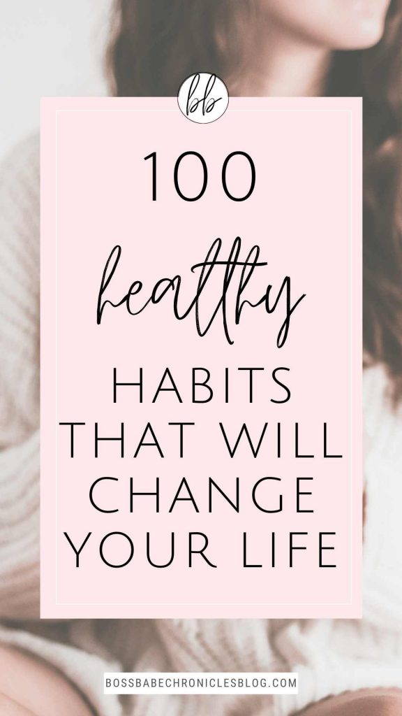 100 Healthy Habits To Transform Your Life