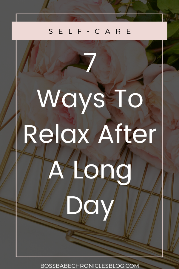 7 Ways Relax After A Long Day