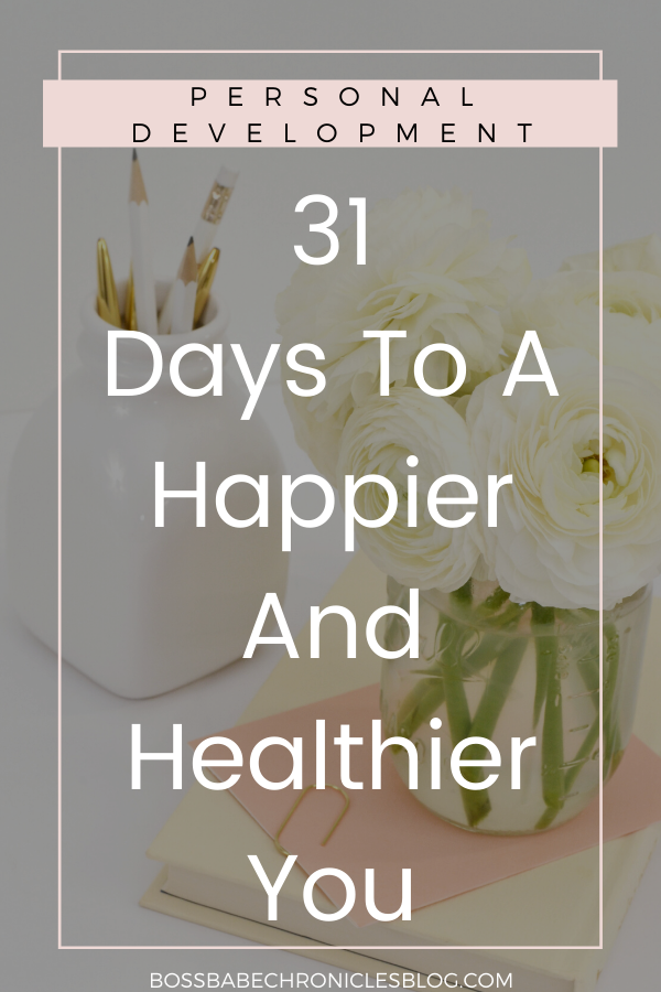31 Days To A Happier Version Of You