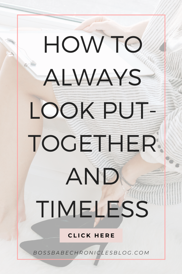 How to always look put-together and timeless