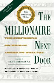 Image result for The Millionaire Next Door: The Surprising Secrets of America's Wealthy