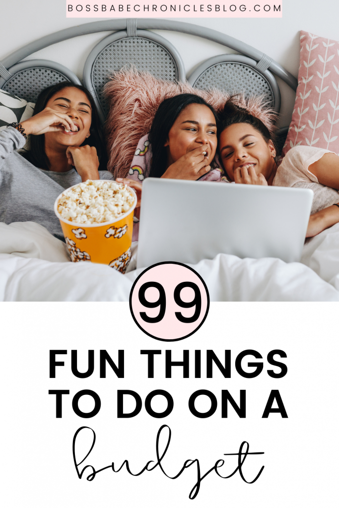 99 Cheap and Fun Things To Do When You're On aA Budget