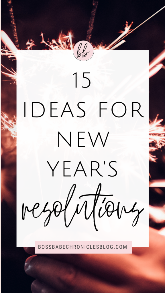 15 Ideas For New Year's Resolutions