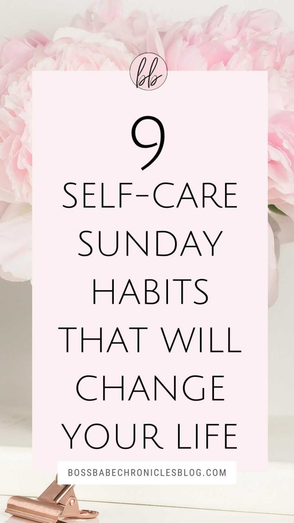 9 Self-Care Sunday Habits That Will Change Your Life