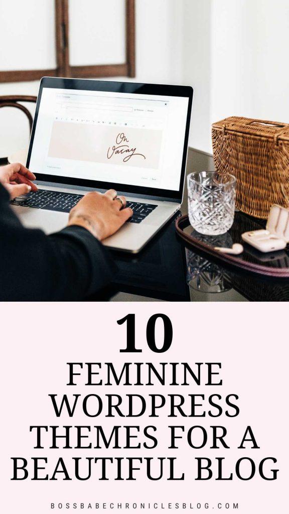 10 Feminine WordPress Themes For A Beautiful Blog