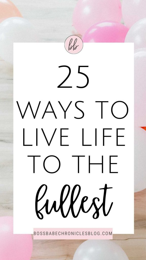 how to enjoy  your life to the fullest