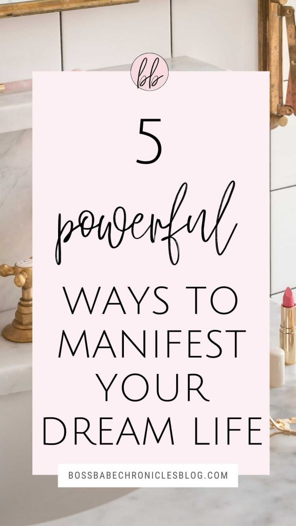 5 powerful ways to manifest anything you want