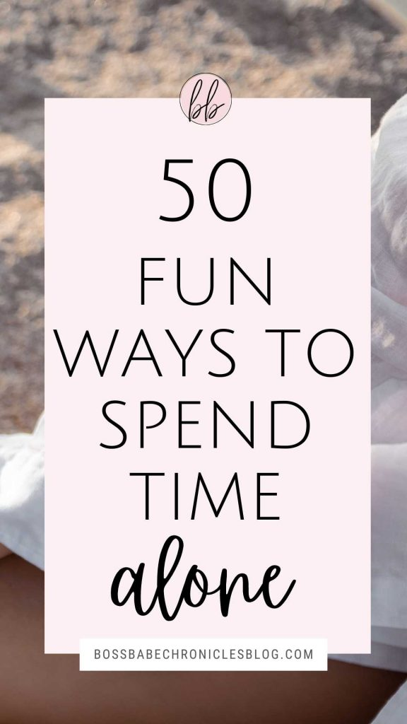 50 Things To Do Alone
