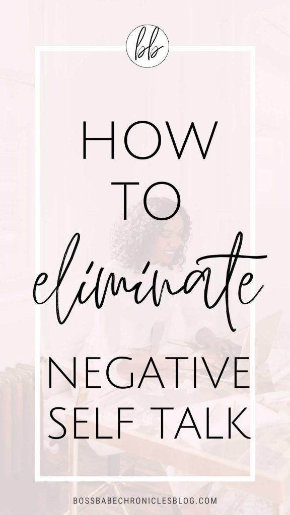 How to eliminate negative self-talk.