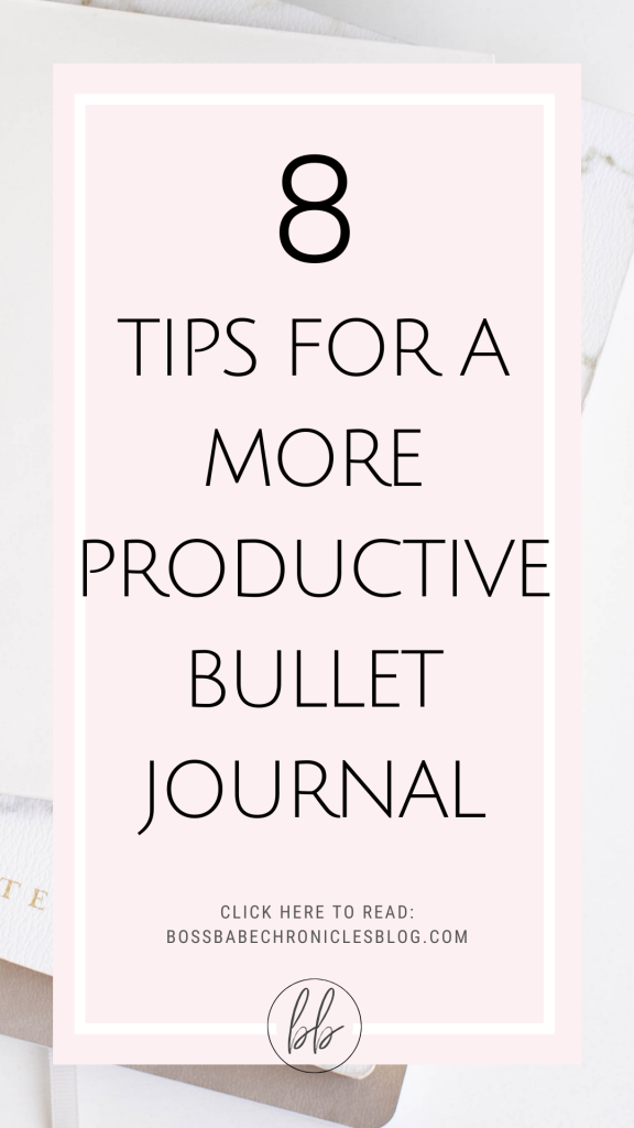 8 Tips For a More Productive Bullet Journal